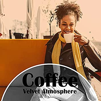 Coffee Velvet Atmosphere – Soothing Music for Cafes