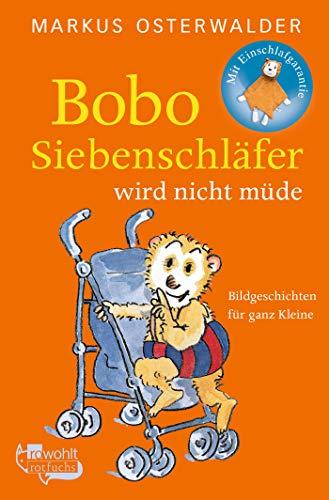 Bobo Siebenschläfer wird nicht müde: Bildgeschichten für ganz Kleine (Bobo Siebenschläfer: Die Klassiker, Band 4)