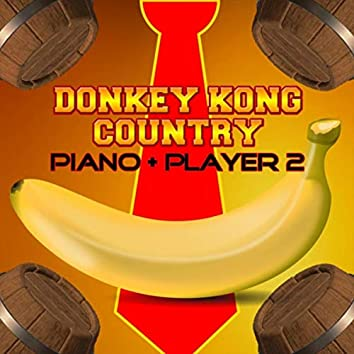 Donkey Kong Country: Piano + Player 2