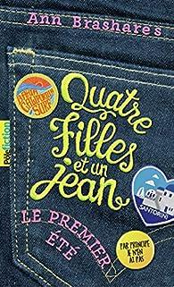 Quatre filles et un jean, tome 1 : Le premier été par Ann Brashares