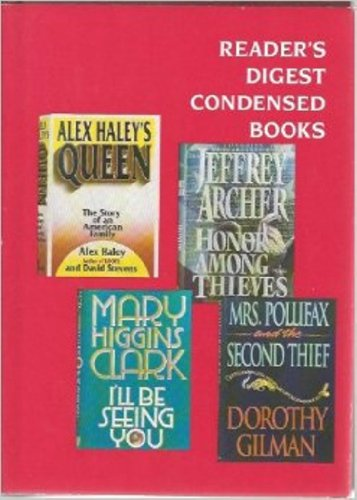 I'll Be Seeing You/Honor Among Thieves/Alex Haley's Queen/Mrs Pollifax & the Second Thief (Reader's Digest Condensed Books, Volume 1: 1994)