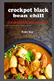 Crockpot Black Bean Chill: Creole Chicken with Sausage