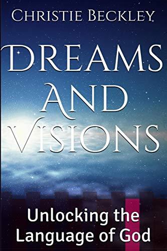 Dreams and Visions: Unlocking the Language of God