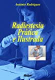 Radiestesia Prática e Ilustrada (Portuguese Edition)