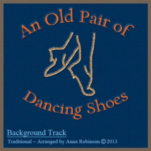 An Old Pair of Dancing Shoes (Backing Track)