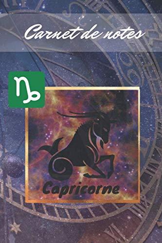 Capricorne : carnet de notes   Journal de bord astrologie, signe astrologique Sagittaire, bloc-note quotidien, signe du zodiaque, carnet de note à remplir   100 pages lignées