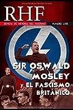 RHF - Revista de Historia del Fascismo - Sir Oswald Mosley y el Fascismo Británico