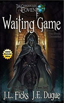 Waiting Game: Book One of the Shade Chronicles (The Chronicles of Covent 1) by [J. L. Ficks, J. E. Dugue, Thom Scott]