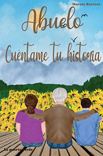 Abuelo cuéntame tu historia: 110 preguntas para averiguar la historia de tu abuelo | Un libro para completar sobre la vida de tu abuelo