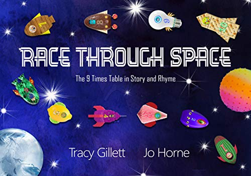 Race Through Space: The 9 Times Tables in Story and Rhyme (Learning the times tables.)