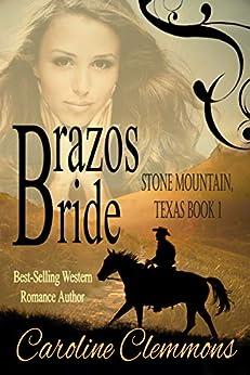 Brazos Bride: Men of Stone Mountain Texas (A Stone Mountain Texas Book 1) by [Caroline Clemmons]