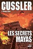 Les secrets mayas - Traduit de l'anglais (États-Unis) par Florianne Vidal