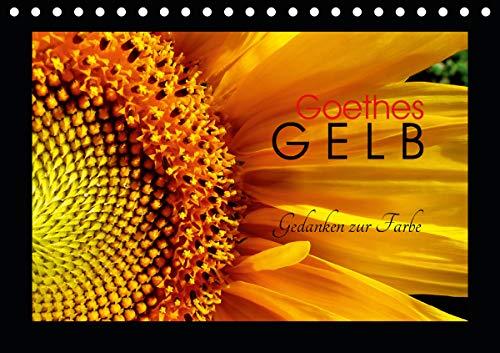 Goethes Gelb Gedanken zur Farbe (Tischkalender 2021 DIN A5 quer)