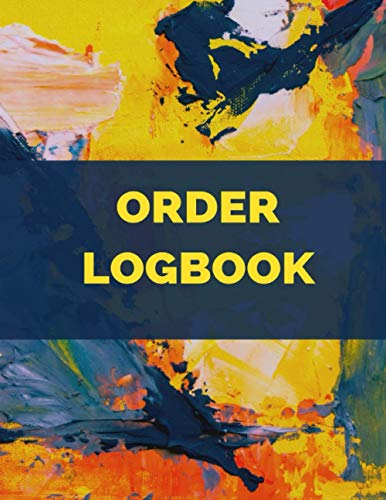 Order Logbook: Sales Order Log Keep Track of Your Customer, Purchase Order Forms, for Online Businesses and Retail Store (Large) 8.5