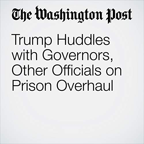 Trump Huddles with Governors, Other Officials on Prison Overhaul copertina