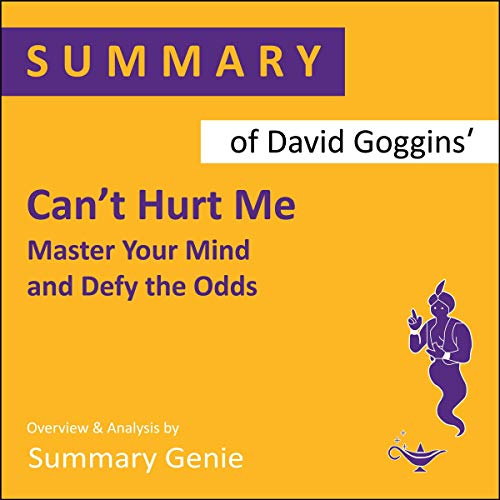 Summary of David Goggins Can't Hurt Me  By  cover art