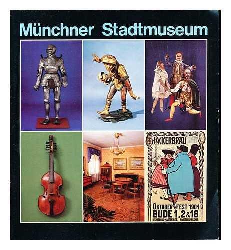 Munchner Stadtmuseum : am St.-Jakobs-Platz 1 (zwischen Marienplatz und Sendlinger-Tor-Platz)