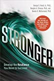 Image of Stronger: Develop the Resilience You Need to Succeed