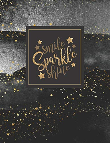 Smile, Sparkle & Shine: Special Notebook With Empty Black Pages | Best Sketch Book For Gel Pens With Glitter | Black, Gold & Silver (Blank Books For Glitter Markers, Band...