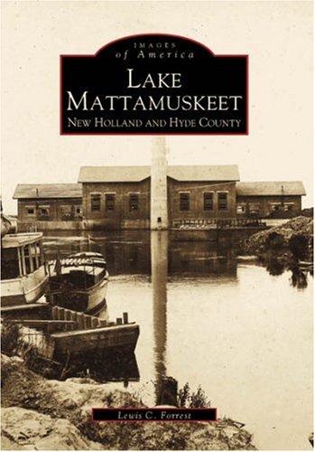 Lake Mattamuskeet: New Holland and Hyde County (Images of America: North Carolina)