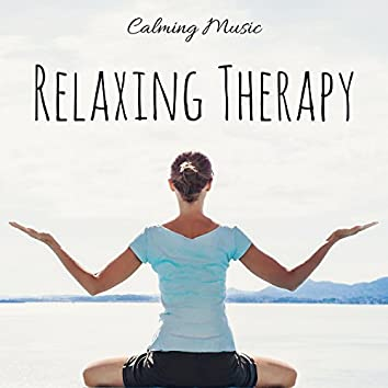 Relaxing Therapy: Calming Music for Self Awareness, Relax your Body & Mind, Nature Sounds, Sleep Meditation Music, Natural Treatment