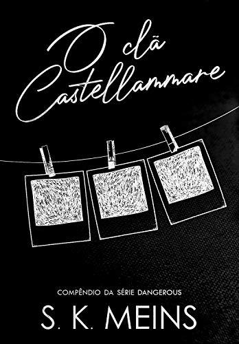 O clã Castellammare (Dangerous Livro 5)