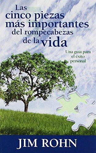 Las cinco piezas mas importantes del rompecabezas de la vida (Spanish Edition) by Jim Rohn (2006-07-01)
