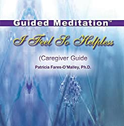 Image: I Feel So Helpless Caregiver Guide Guided Meditation