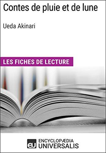 Contes de pluie et de lune d'Ueda Akinari: Les Fiches de lecture d'Universalis (French Edition)
