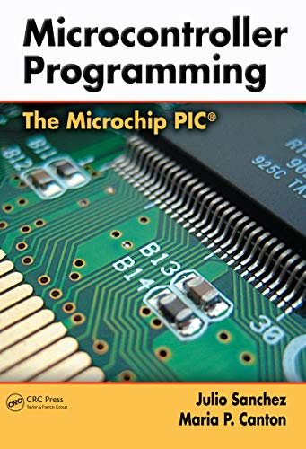 Microcontroller Programming: The Microchip PIC (English Edition)