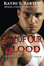Son of Our Blood: Aaron's Kiss Series Book 12 (Volume 12) by Kathi S. Barton (2013-02-25)