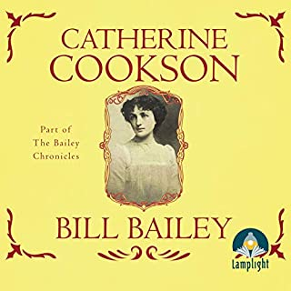 Bill Bailey                   By:                                                                                                                                 Catherine Cookson                               Narrated by:                                                                                                                                 Susan Jameson                      Length: 8 hrs     5 ratings     Overall 4.2