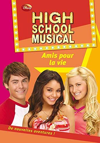 High School Musical 07 - Amis pour la vie