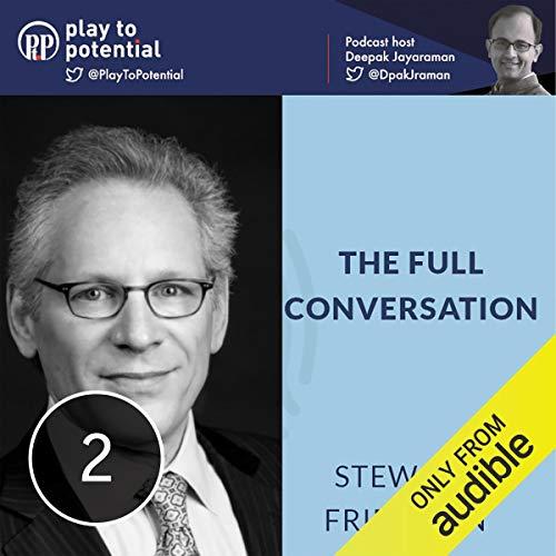 Stewart Friedman - The Full Conversation cover art