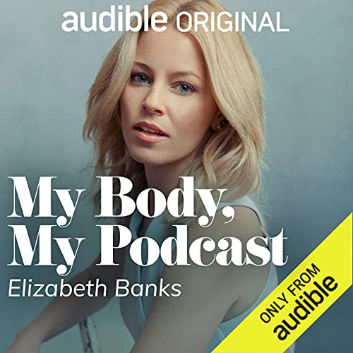 My Body, My Podcast Episode 0: Trailer Podcast with Elizabeth Banks cover art