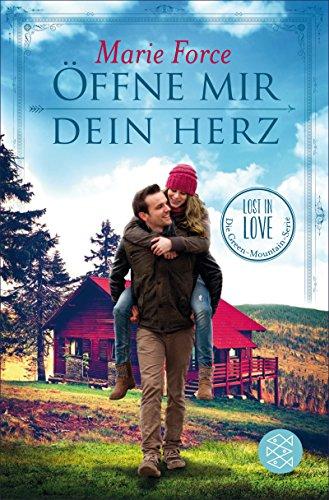 Öffne mir dein Herz: Lost in Love. Die Green-Mountain-Serie 6