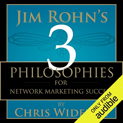 Jim Rohn's 3 Philosophies for Network Marketing Success Audiobook By Chris Widener cover art