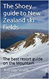 The Shoey guide to New Zealand ski fields: The best resort guide on the Mountain