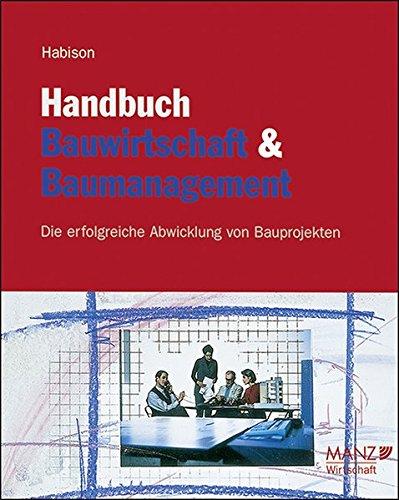 Handbuch Bauwirtschaft und Baumanagement inkl. 6. Erg.-Lfg.