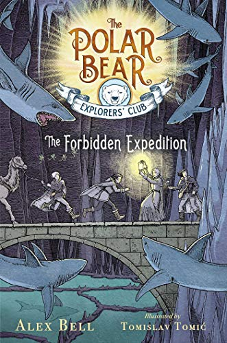 The Forbidden Expedition (Volume 2) (The Polar Bear Explorers' Club, Band 2)