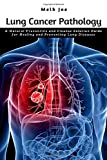 Lung Cancer Pathology: A Natural Preventive and Cleanse Solution Guide for Healing and Preventing Lung Diseases
