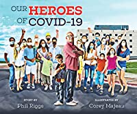 Our Heroes of COVID-19