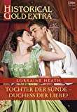 Tochter der Sünde - Duchess der Liebe? (Historical Gold Extra 119)