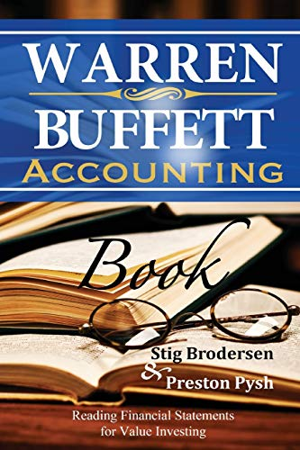 Compare Textbook Prices for Warren Buffett Accounting Book: Reading Financial Statements for Value Investing Buffett Book Edition ISBN 9781939370150 by Brodersen, Stig,Pysh, Preston