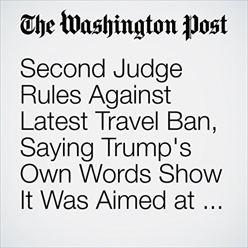 Second Judge Rules Against Latest Travel Ban, Saying Trump's Own Words Show It Was Aimed at Muslims copertina