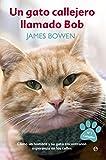Un Gato Callejero Llamado Bob (Autoayuda)...