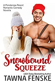 Snowbound Squeeze: A Ponderosa Resort Novella (Ponderosa Resort Romantic Comedies Book 8)
