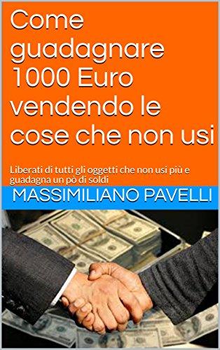 come guadagnare 1000 euro in due giorni)
