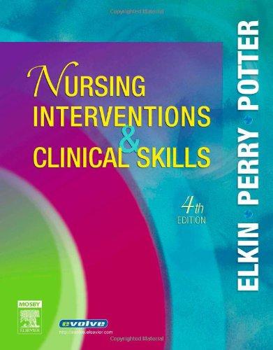 Nursing Interventions & Clinical Skills (Elkin, Nursing Interventions and Clinical Skills)