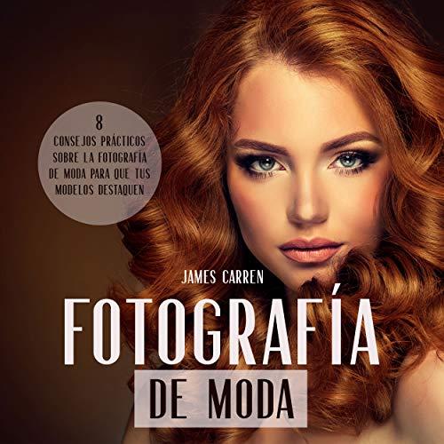 Fotografía De Moda [Fashion Photography] audiobook cover art